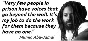 Free Mumia. Free all political prisoners and prisoners of war.